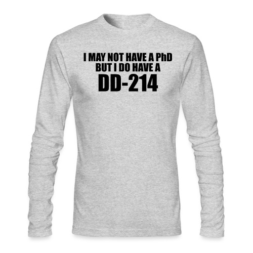 I may not have a PhD - Men's Long Sleeve T-Shirt by Next Level