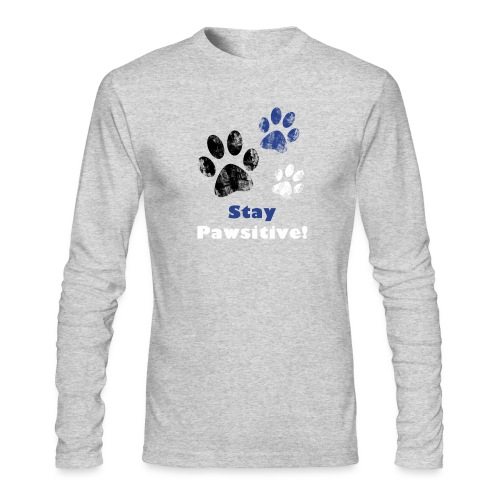 Stay Pawsitive! - Men's Long Sleeve T-Shirt by Next Level