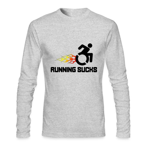 Wheelchair users hate running they think it sucks - Men's Long Sleeve T-Shirt by Next Level