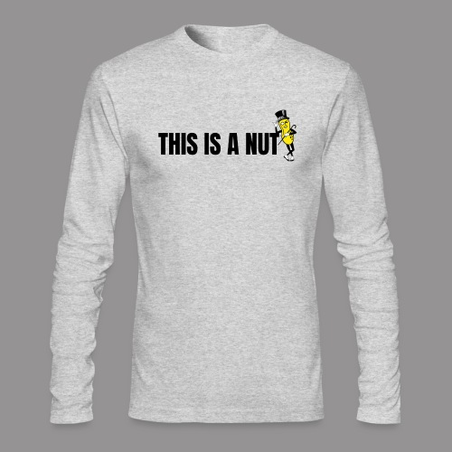 this is nut - Men's Long Sleeve T-Shirt by Next Level