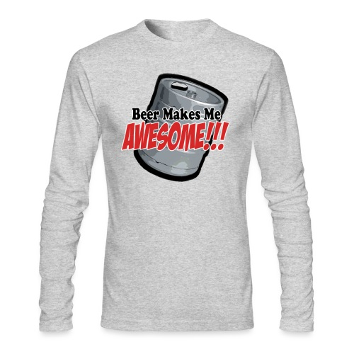 Beer Makes Me Awesome - Men's Long Sleeve T-Shirt by Next Level