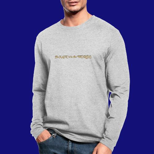 the magic is in the words - Men's Long Sleeve T-Shirt by Next Level