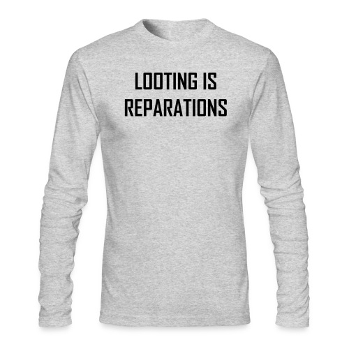 looting is reparations - Men's Long Sleeve T-Shirt by Next Level