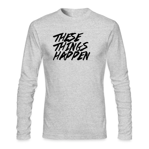 These Things Happen Vol. 2 - Men's Long Sleeve T-Shirt by Next Level