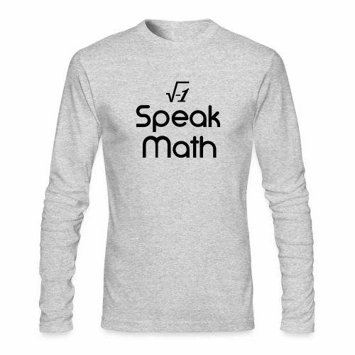 i Speak Math - Men's Long Sleeve T-Shirt by Next Level