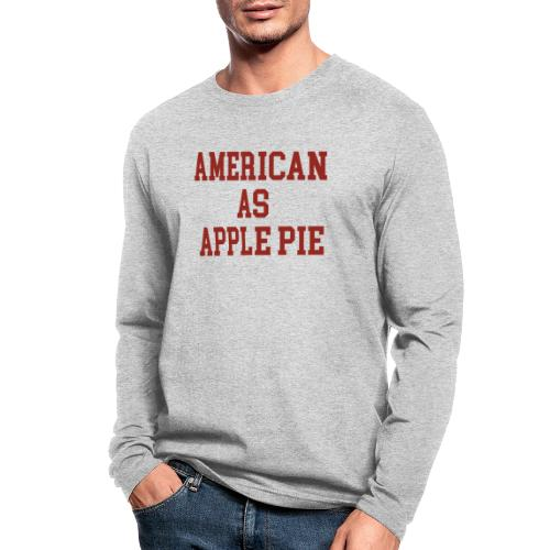 American as Apple Pie - Men's Long Sleeve T-Shirt by Next Level