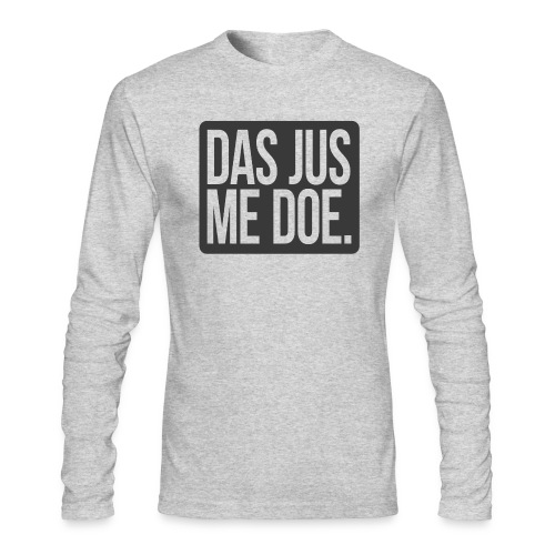 DAS JUS ME DOE Throwback - Men's Long Sleeve T-Shirt by Next Level