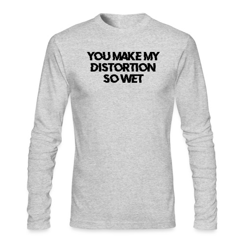 You Make My Distortion So Wet - Men's Long Sleeve T-Shirt by Next Level