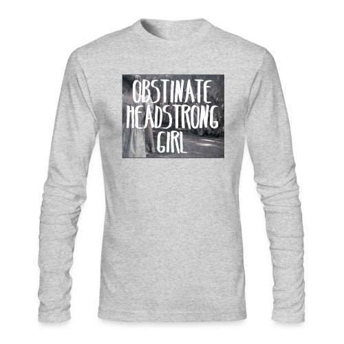 Obstinate Headstrong Girl - Men's Long Sleeve T-Shirt by Next Level