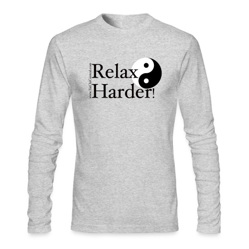Tai Chi - Relax Harder! - Men's Long Sleeve T-Shirt by Next Level