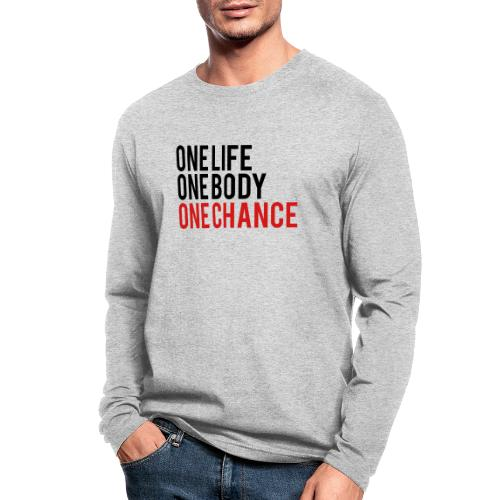 One Life One Body One Chance - Men's Long Sleeve T-Shirt by Next Level
