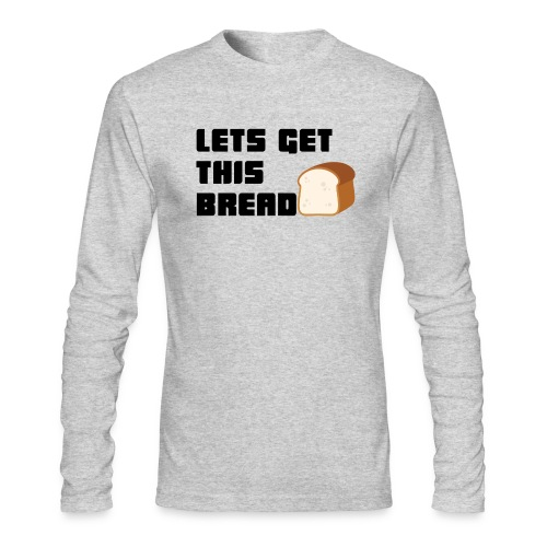 BREAD - Men's Long Sleeve T-Shirt by Next Level