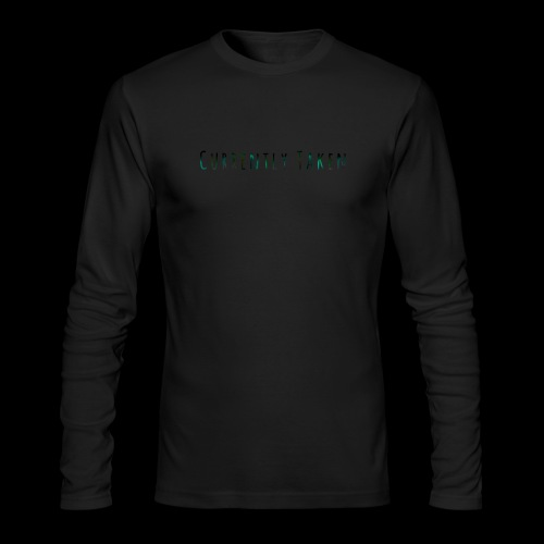Currently Taken T-Shirt - Men's Long Sleeve T-Shirt by Next Level