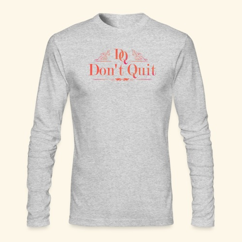 DON'T QUIT #3 - Men's Long Sleeve T-Shirt by Next Level