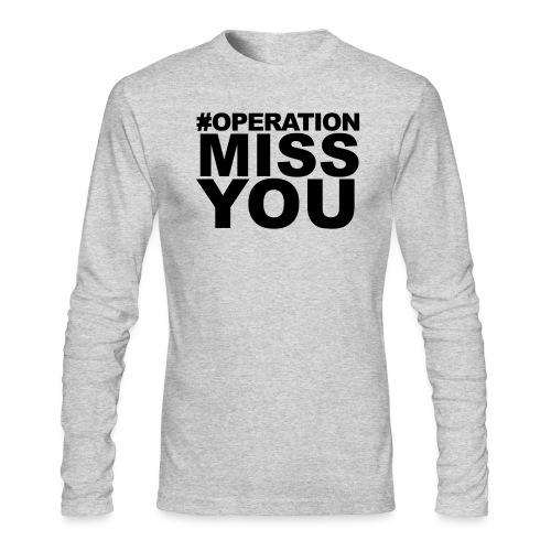 Operation Miss You - Men's Long Sleeve T-Shirt by Next Level