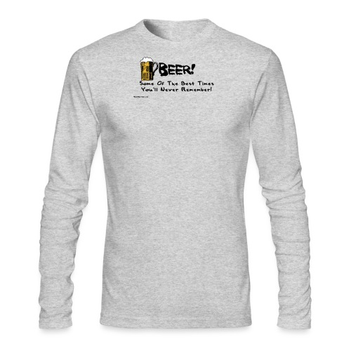 beer_some_of_the_best_times_youll_never_ - Men's Long Sleeve T-Shirt by Next Level