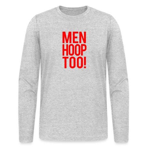 Red - Men Hoop Too! - Men's Long Sleeve T-Shirt by Next Level