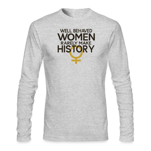 Well Behaved Women Rarely - Men's Long Sleeve T-Shirt by Next Level