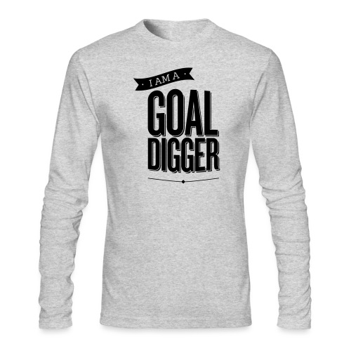 I Am A Goal Digger BY SHELLY SHELTON - Men's Long Sleeve T-Shirt by Next Level