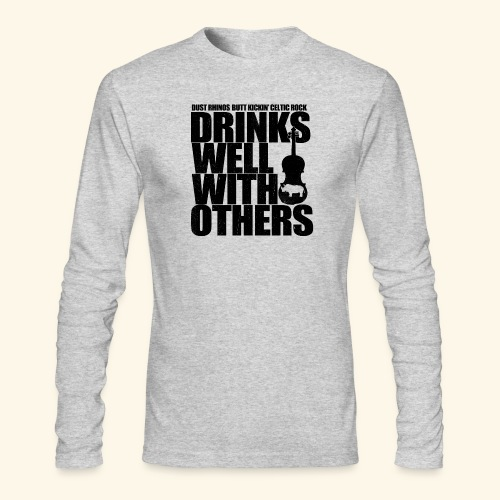 Dust Rhinos Drinks Well With Others - Men's Long Sleeve T-Shirt by Next Level