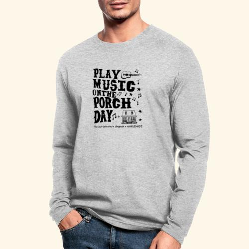 PLAY MUSIC ON THE PORCH DAY - Men's Long Sleeve T-Shirt by Next Level