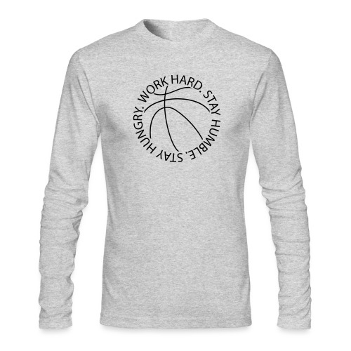 Stay Humble Stay Hungry Work Hard Basketball logo - Men's Long Sleeve T-Shirt by Next Level