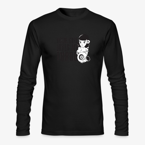 you girl loves my turbo - Men's Long Sleeve T-Shirt by Next Level