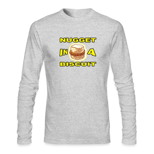 NUGGET in a BISCUIT!! - Men's Long Sleeve T-Shirt by Next Level