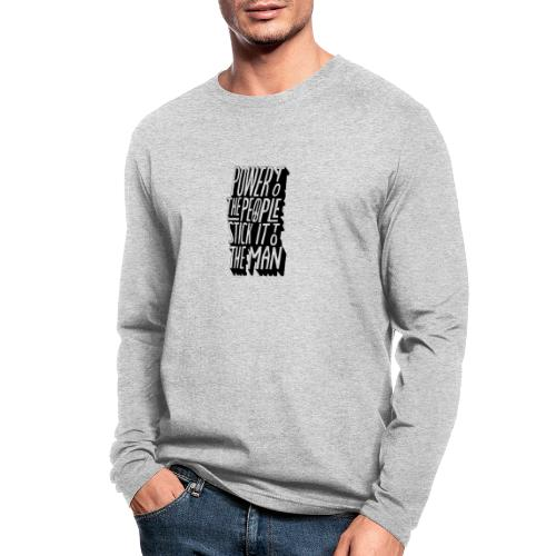 Power To The People Stick It To The Man - Men's Long Sleeve T-Shirt by Next Level