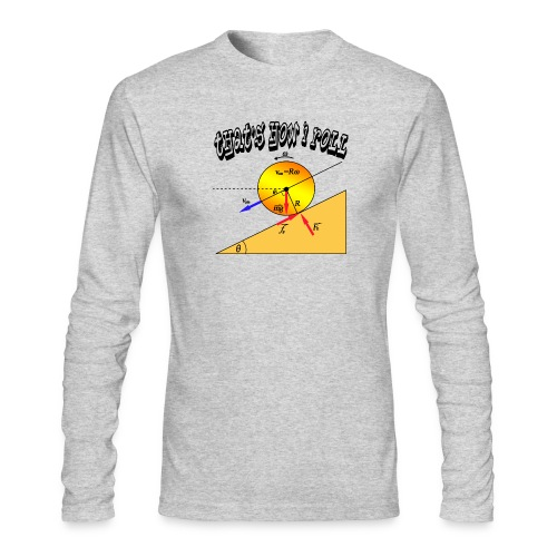 That's How I Roll - Men's Long Sleeve T-Shirt by Next Level
