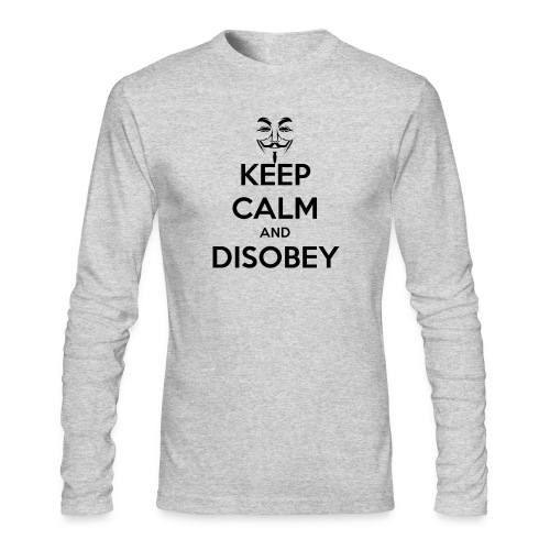 Anonymous Keep Calm And Disobey Thick - Men's Long Sleeve T-Shirt by Next Level