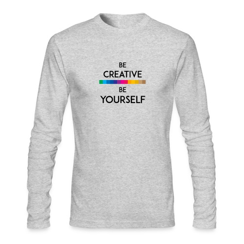 BE CREATIVE BE YOURSELF - Men's Long Sleeve T-Shirt by Next Level
