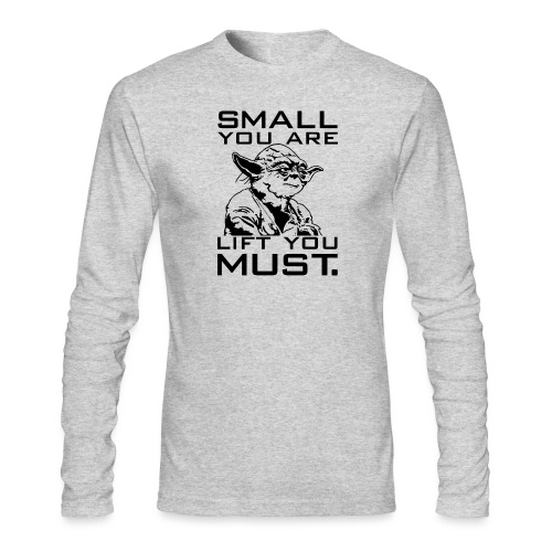 Small You Are Gym Motivation - Men's Long Sleeve T-Shirt by Next Level