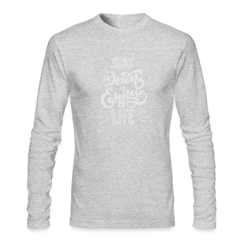 Slow down and enjoy life - Men's Long Sleeve T-Shirt by Next Level