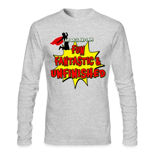 Fun Fantastic and UNFINISHED - Back to School - Men's Long Sleeve T-Shirt by Next Level