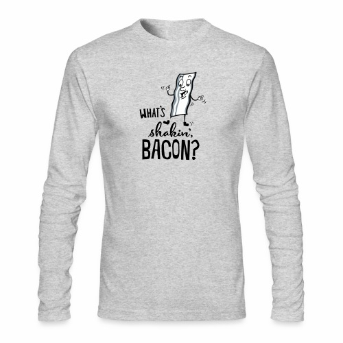 What's Shakin' Bacon - Men's Long Sleeve T-Shirt by Next Level