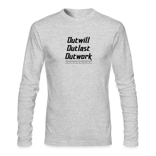 Outwill. Outlast. Outwork. EVERYONE. - Men's Long Sleeve T-Shirt by Next Level