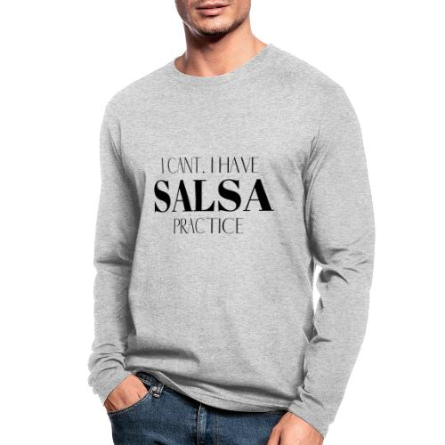 I CANT SALSA - Men's Long Sleeve T-Shirt by Next Level