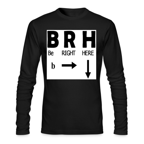 Be Right Here - Men's Long Sleeve T-Shirt by Next Level