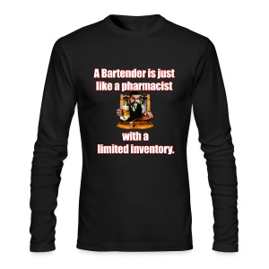 A Bartender is just like a pharmacist - Men's Long Sleeve T-Shirt by Next Level