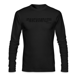 End Video Motto - Men's Long Sleeve T-Shirt by Next Level