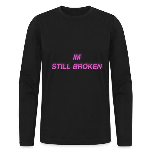 I'm Still Broken - Men's Long Sleeve T-Shirt by Next Level