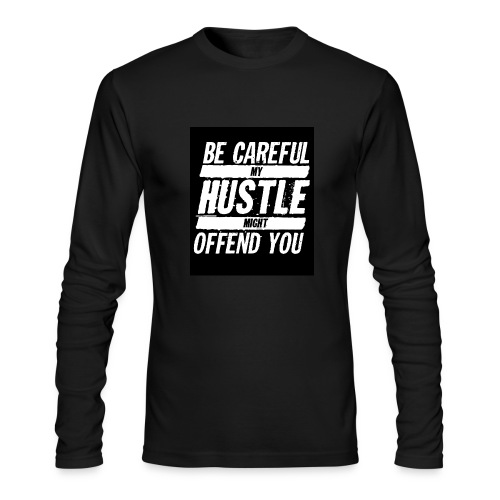 My Hustle Might Offend You - Men's Long Sleeve T-Shirt by Next Level
