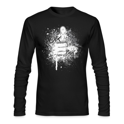 OK you're awesome... but f**k you anyway - Men's Long Sleeve T-Shirt by Next Level