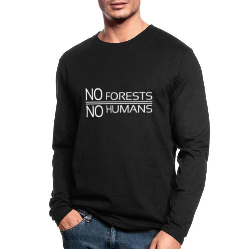 No Forest No Humans - Men's Long Sleeve T-Shirt by Next Level