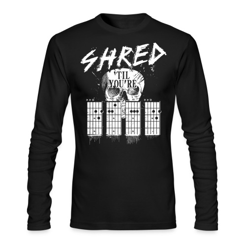 Shred 'til you're dead - Men's Long Sleeve T-Shirt by Next Level