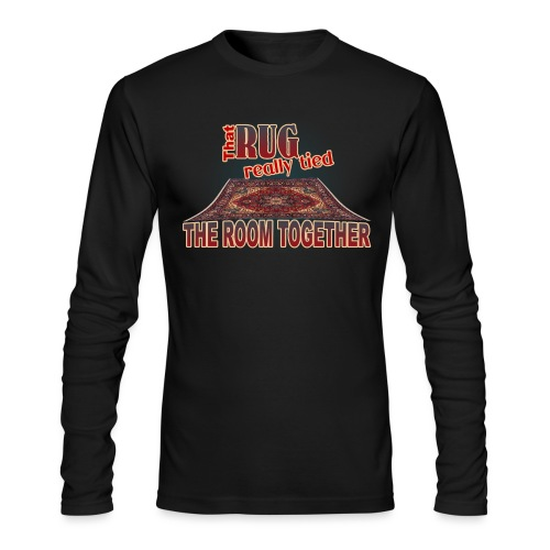 That Rug Really Tied the Room Together - Men's Long Sleeve T-Shirt by Next Level