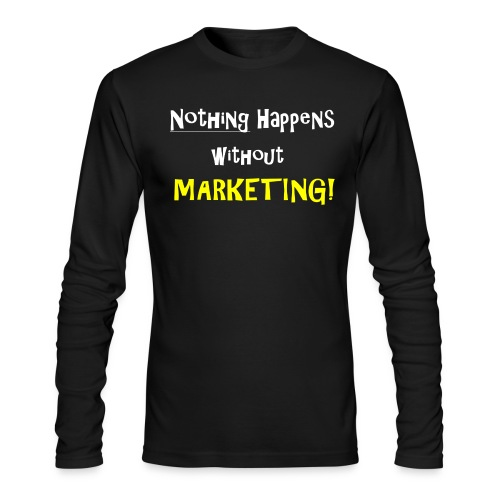 Nothing Happens without Marketing! - Men's Long Sleeve T-Shirt by Next Level