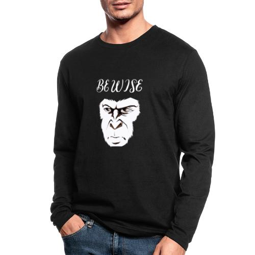 Be Wise - Men's Long Sleeve T-Shirt by Next Level