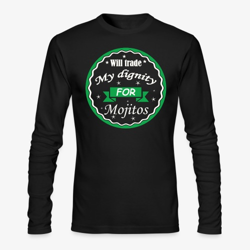 Trade dignity for mojitos - Men's Long Sleeve T-Shirt by Next Level